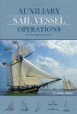 Auxiliary Sail Vessel Operations, 2nd Edition: For the Professional Sailor