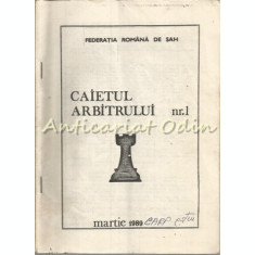 Caietul Arbitrului - Nr.:. 1, Martie 1989 - Federatia Romana De Sah