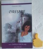 Ciresarii, vol. 2 Castelul Fetei in Alb Constantin Chirita