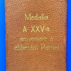 "CUTIE  PENTRU  MEDALIA  ""  A XXV-A ANIVERSARE A ELIBERARII PATRIEI """