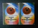 MIRCEA OLTEANU - TRATAT DE OFTALMOLOGIE 2 volume, editie cartonata