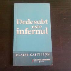 DEDESUBT ESTE INFERNUL - CLAIRE CASTILLON