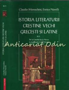 Istoria Literaturii Crestine Vechi Grecesti Si Latine I-III - Claudio Moreschini