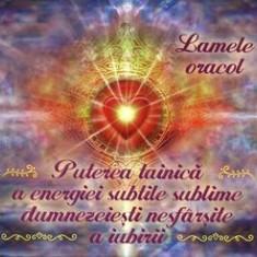 Puterea tainică a energiei subtile sublime dumnezeieşti nesfârşite a iubirii