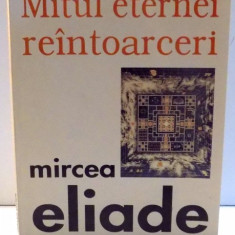 MITUL ETERNEI REINTOARCERI de MIRCEA ELIADE , 1999 *CONTINE SUBLINIERI CU EVIDENTIATORUL IN TEXT