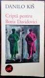 DANILO KIS-CRIPTA PENTRU BORIS DAVIDOVICI/NOVI SAD'88/DEDICATIE TRAD. PT AGOPIAN