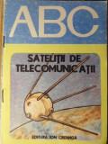 COLECTIA ABC: SATELITII DE TELECOMUNICATII - LIVIU MACOVEANU