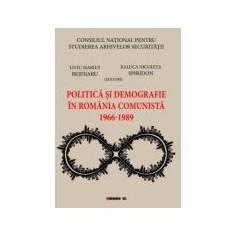 Politica si demografie in Romania comunista (1966-1989) - Raluca Nicoleta SPIRIDON (Editor), Liviu Marius BEJENARU (Editor)