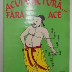 ACUPUNCTURA ... FARA ACE DE FLORIAN PETCU