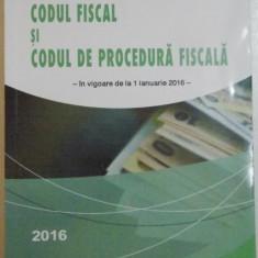CODUL FISCAL SI CODUL DE PROCEDURA FISCALA , 2016