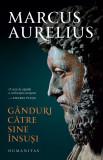 Ganduri catre sine insusi | Marcus Aurelius