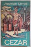 1 - Cezar - Alexandre Dumas (Editura Dacia, anul 1975)