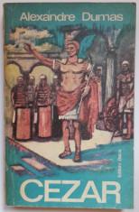 1 - Cezar - Alexandre Dumas (Editura Dacia, anul 1975) foto