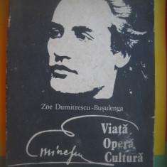 HOPCT  MIHAI EMINESCU /VIATA OPERA CULTRURA -ZOE D BUSULENCA 1989 -515 PAGINI