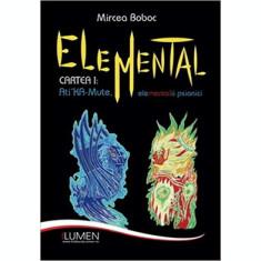 Elemental - cartea 1 Ati KA - Mute, elementalii psionici - Mircea BOBOC