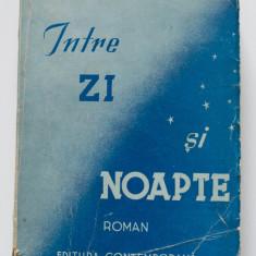Henriette Yvonne Stahl - Între zi și noapte (Editura Contemporană; 1942)
