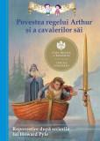 Cumpara ieftin Povestea regelui Arthur şi a cavalerilor sai. Repovestire dupa scrierile lui Howard Pyle., Curtea Veche