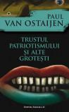 Trustul patriotismului si alte grotesti | Paul Van Ostaijen, Paralela 45
