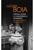 Strania istorie a comunismului romanesc (si nefericitele ei consecinte), Humanitas