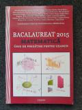 BACALAUREAT 2015 MATEMATICA. Ghid pregatire examen - Bacula, Badea