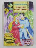 BASMELE ROMANILOR de PETRE ISPIRESCU , BIBLIOTECA DE AUR , 2008