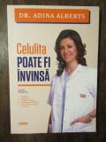 CELULITA POATE FI INVINSA , GHID PRACTIC de ADINA ALBERTS , 2013
