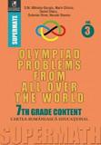 Olympiad Problems from all over the World. 7th Grade Content/D.M. Batinetu-Giurgiu, Marin Chirciu, Daniel Sitaru, Neculai Stanciu, Octavian Stroe, cartea romaneasca