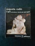 AUGUSTE RODIN - L'ART. ENTRETIENS REUNIS PAR PAUL GSELL (1967, Gallimard)