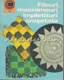Fileuri, Macrameuri, Impletituri Crosetate - Doina Silvia Marian