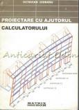 Proiectare Cu Ajutorul Calculatorului - Octavian Ciobanu