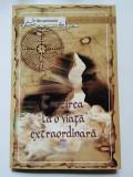 Trezirea la o Viata Extraordinara - Ramtha, editura MMS, 2009