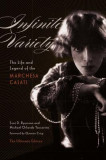 Infinite Variety: The Life and Legend of the Marchesa Casati the Ultimate Edition