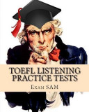 TOEFL Listening Practice Tests: TOEFL Listening Preparation for the Internet-Based and Paper Delivered Tests