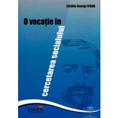 O vocatie in cercetarea socialului - Catalin George FEDOR