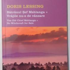BATRANUL SEF MSHLANGA , VRAJILE NU-S DE VANZARE de DORIS LESSING , editie bilingva romana - engleza , 2016