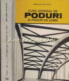 Cumpara ieftin Curs General De Poduri Si Poduri De Lemn - Benchea Nicolai - Tiraj: 3420 Ex.