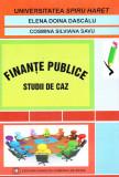 Finante publice - Studii de caz | Elena Doina Dascalu, Cosmina Silviana Savu