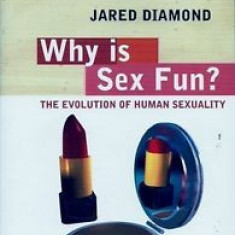 Why Is Sex Fun? The Evolution of Human Sexuality - Jared Diamond