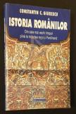Istoria Romanilor * Din cele mai vechi timpuri pana la moartea regelui Ferdinand - Constantin Giurescu, Humanitas