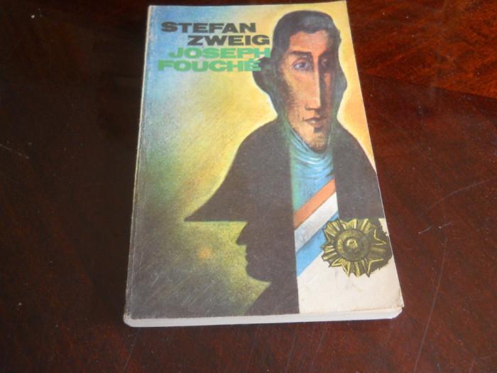Stefan Zweig- Joseph Fouche ,Ed. Univers,1981