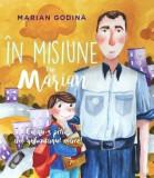 In misiune cu Marian. Eu nu-s pitic, am ghiozdanul mare!/Marian Godina, Curtea Veche, Curtea Veche Publishing