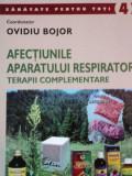 AFECTIUNILE APARATULUI RESPIRATOR, TERAPII COMPLEMENTARE de OVIDIU BOJOR