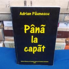 ADRIAN PAUNESCU - PANA LA CAPAT , A DOUA EDITIE , 2002