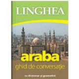 Araba. Ghid de conversatie roman-arab cu dictionar si gramatica