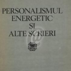 Personalismul energetic si alte scrieri