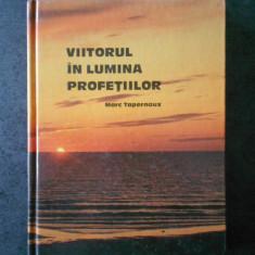 MARC TAPERNOUX - VIITORUL IN LUMINA PROFETILOR
