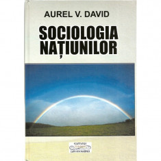 Sociologia natiunilor (cu autograf) - Aurel V. David