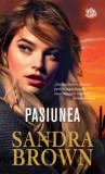 Pasiunea/Sandra Brown