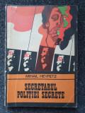 SECRETARUL POLITIEI SECRETE - Mihail Heyfetz (Colectia Enigma)
