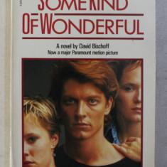 SOME KIND OF WONDERFUL by DAVID BISCHOFF , 1987